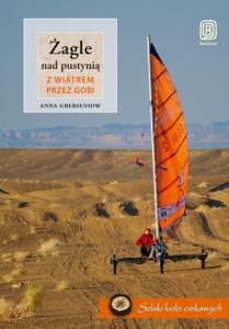 Żagle nad pustynią. Z wiatrem przez Gobi.