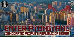 """Enter Pyongyang"". Pjongjang – inne oblicze Korei Północnej"