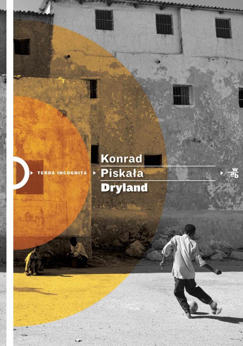 Dryland, Konrad Piskała, Wydawnictwo W.A.B, 2014